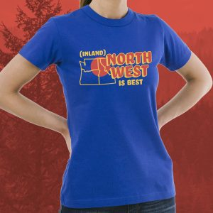 Inland Northwest Trading Co. | Women's Inland Northwest is Best T-Shirt
