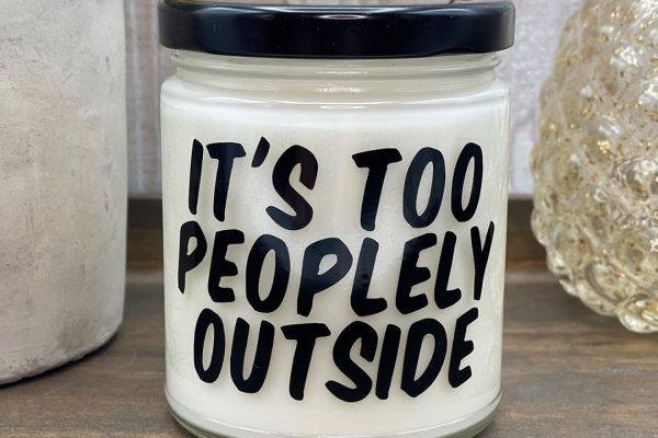 It's Too Peoplely Outside Candle by Scentsational Aromas   Saint Helens, OR